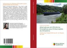 Borítókép a  Alternativas em Eficiência Energética para Embarcações da Amazônia - hoz
