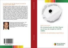 Buchcover von Os Intelectuais de São Paulo na Crise do Império (1875-1889)