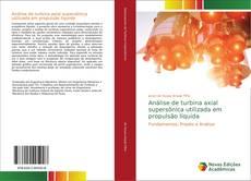 Bookcover of Análise de turbina axial supersônica utilizada em propulsão líquida