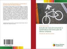 Estudo de Caso Envolvendo a Sistemática de Execução de Obras Urbanas kitap kapağı