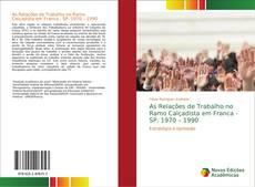 Buchcover von As Relações de Trabalho no Ramo Calçadista em Franca - SP, 1970 – 1990
