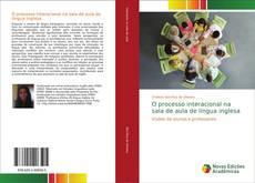 Couverture de O processo interacional na sala de aula de língua inglesa