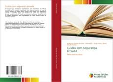 Bookcover of Custos com segurança privada