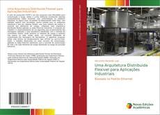 Bookcover of Uma Arquitetura Distribuida Flexivel para Aplicações Industriais