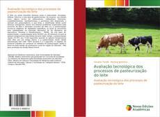 Bookcover of Avaliação tecnológica dos processos de pasteurização do leite