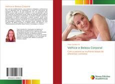 Bookcover of Velhice e Beleza Corporal
