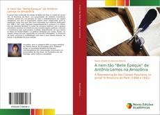 """A nem tão """"Belle Époque"""" de Antônio Lemos na Amazônia kitap kapağı"""