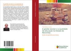 Borítókép a  A gestão escolar e a qualidade da educação no Estado do Maranhão - hoz