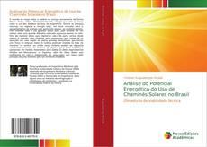 Bookcover of Análise do Potencial Energético do Uso de Chaminés Solares no Brasil