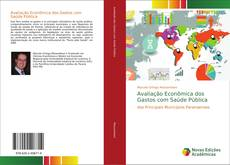 Bookcover of Avaliação Econômica dos Gastos com Saúde Pública