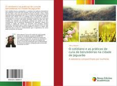 Buchcover von O cotidiano e as práticas de cura de benzedeiras na cidade de Jaguarão