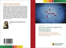 Autismo: Aspectos cognitivos, educacionais e neurobiológicos的封面
