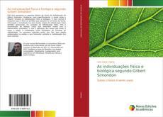 Bookcover of As individuações física e biológica segundo Gilbert Simondon