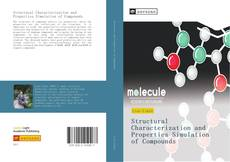Bookcover of Structural Characterization and Properties Simulation of Compounds