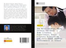 Couverture de The Relationships among Chinese Children's Home Literacy Experiences, Early Literacy Acquisition and their Later Reading Performances at School