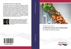 Bookcover of La Mirada Social de la Obesidad