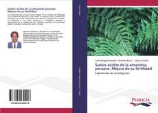 Copertina di Suelos ácidos de la amazonia peruana. Mejora de su fertilidad