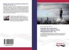 Bookcover of Estudio de inserción y satisfacción laboral en la Preparatoria No. 12
