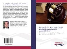 Bookcover of La caducidad de la instancia en el proceso contencioso administrativo