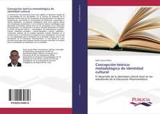 Bookcover of Concepción teórico-metodológica de identidad cultural