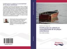 Bookcover of Certificación en calidad y/o sustentabilidad de las playas colombianas