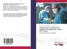 Portada del libro de Osteoporosis transitoria de cadera en la gestación: riesgo de fractura