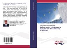 Portada del libro de La innovación educativa y su relación con el rendimiento académico