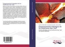 """Buchcover von Comportamiento tribológico de las fundiciones tipo """"silal"""""""