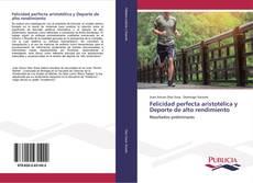 Buchcover von Felicidad perfecta aristotélica y Deporte de alto rendimiento