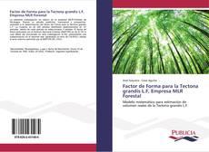 Buchcover von Factor de Forma para la Tectona grandis L.F, Empresa MLR Forestal