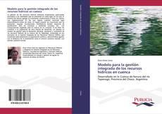 Portada del libro de Modelo para la gestión integrada de los recursos hídricos en cuenca