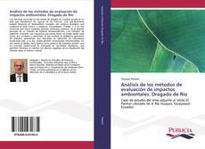 Copertina di Análisis de los métodos de evaluación de impactos ambientales: Dragado de Río