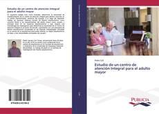 Borítókép a  Estudio de un centro de atención Integral para el adulto mayor - hoz