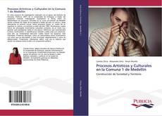 Buchcover von Procesos Artísticos y Culturales en la Comuna 1 de Medellín