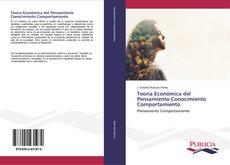 Bookcover of Teoría Económica del Pensamiento Conocimiento Comportamiento