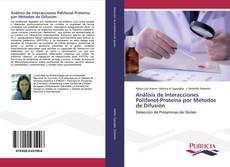 Análisis de Interacciones Polifenol-Proteína por Métodos de Difusión kitap kapağı