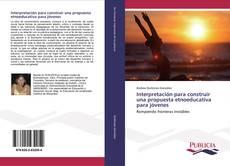 Copertina di Interpretación para construir una propuesta etnoeducativa para jóvenes