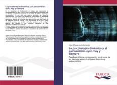 Copertina di La psicoterapia dinámica y el psicoanálisis ayer, hoy y siempre