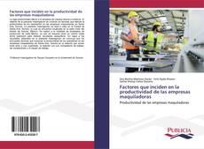 Factores que inciden en la productividad de las empresas maquiladoras kitap kapağı