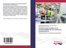 Copertina di Factores que inciden en la productividad de las empresas maquiladoras