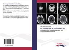 Bookcover of La imagen social en la medicina