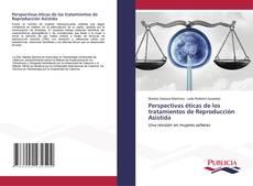 Perspectivas éticas de los tratamientos de Reproducción Asistida kitap kapağı