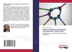 Обложка Políticas Públicas de Salud en Latinoamérica (2007-2021)