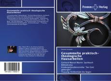 Bookcover of Gesammelte praktisch-theologische Hausarbeiten