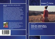 Bookcover of Geh aus, mein Herz, und lass dich finden