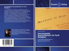 Buchcover von Gesammelte Kursarbeiten im Fach Religion