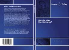 Portada del libro de Mystik oder Mystizismus?