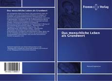 Bookcover of Das menschliche Leben als Grundwert