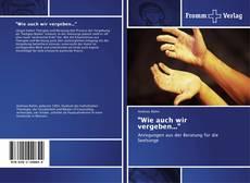 """Portada del libro de """"Wie auch wir vergeben..."""""""