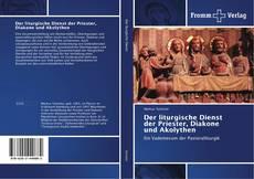 Copertina di Der liturgische Dienst der Priester, Diakone und Akolythen